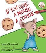 If You Give a Mouse a Cookie (If You Give...) by Laura Joffe Numeroff cover image