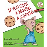 If You Give a Mouse a Cookie (If You Give...) ~ Laura Joffe Numeroff