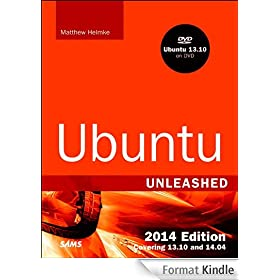 Ubuntu Unleashed 2014 Edition: Covering 13.10 and 14.04 (9th Edition)