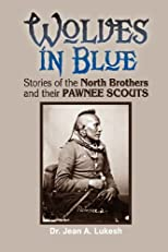 Wolves in Blue: Stories of the North Brothers and Their Pawnee Scouts