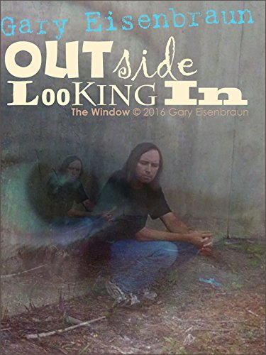 Gary Eisenbraun - Outside Looking In