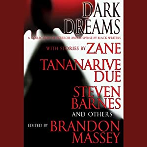 Dark Dreams: A Collection of Horror and Suspense by Black Writers | [Brandon Massey]