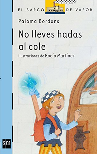 No lleves hadas al cole / Don't Take Fairies to School (El Barco De Vapor: Serie Azul / the Steamboat: Blue Series) (Spanish Edition) (Barco De Vapor Serie Azul compare prices)