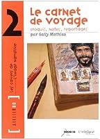 Le carnet de voyage : Croquis, notes, reportages