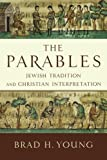 The Parables: Jewish Tradition and Christian Interpretation