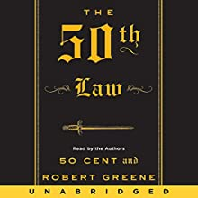 The 50th Law Audiobook by  50 Cent, Robert Greene Narrated by  50 Cent, Robert Greene
