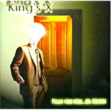 Please Come Home Mr Bulbous ~ King's X