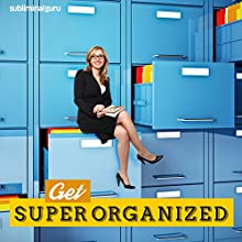 Get Super Organized: Streamline Your Business with Subliminal Messages  by Subliminal Guru Narrated by Subliminal Guru