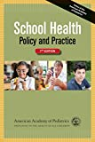 img - for School Health: Policy and Practice book / textbook / text book