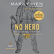 No Hero: The Evolution of a Navy SEAL (       UNABRIDGED) by Mark Owen, Kevin Maurer Narrated by Paul Michael