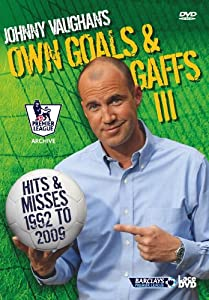 Johnny Vaughan's Own Goals and Gaffs [DVD] [2009]
