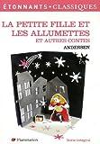 La Petite Fille et les allumettes : Et autres contes