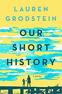 Book Cover: Our Short History: A Novel