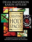img - for Creating Holy Spaces: Worship Visuals for the Revised Common Lectionary book / textbook / text book