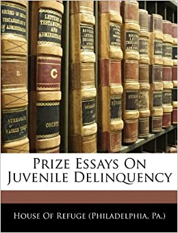 Prize Essays On Juvenile Delinquency Paperback – January 1, 2010