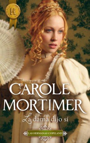 Carole Mortimer - La dama dijo sí (Harlequin Internacional) (Spanish Edition)