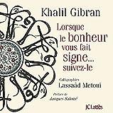 echange, troc Khalil Gibran, Lasâad Metoui - Lorsque le bonheur vous fait signe