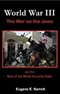 World War III: The War on the Jews and the Rise of the World Security State