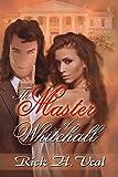 The Master of Whitehall: Katelyn's Chronicles (The Master of Whitehall, Book 1)