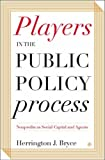 img - for Players in the Public Policy Process: Nonprofits as Social Capital and Agents by Herrington J. Bryce (2005-04-16) book / textbook / text book