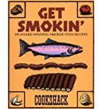 GET SMOKIN': 190 AWARD-WINNING SMOKER OVEN RECIPES BY Cooksback Alternate Selection for Outdoorsman's Edge Book Club(Author)03-2001( Paperback )