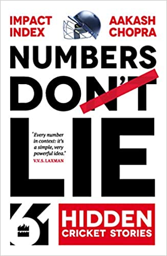 Numbers Do Lie: 61 Hidden Cricket Stories Aakash Chopra, Impact Index  Free PDF Download, Read Ebook Online