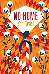"""Résultat de recherche d'images pour """"No Home  Yaa GYASI"""""""