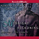 Midnight Reckoning: Dark Dynasties, Book 2 (       UNABRIDGED) by Kendra Leigh Castle Narrated by Pete Bradbury