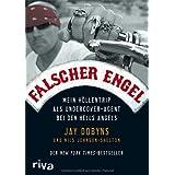"""Falscher Engel: Mein H�llentrip als Undercover-Agent bei den Hells Angelsvon """"Jay Dobyns"""""""