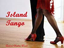 Island Tango (Silver Goddess Series, Book One)