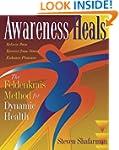 Awareness Heals: The Feldenkrais Meth...