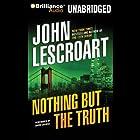 Nothing but the Truth Hörbuch von John Lescroart Gesprochen von: David Colacci