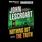 Nothing but the Truth (       UNABRIDGED) by John Lescroart Narrated by David Colacci