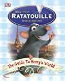 Ratatouille: the Guide to Remy's World (1405320486) by Dakin, Glenn
