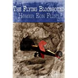 The Flying Bloodhound ~ Homer Eon Flint