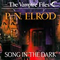 Song in the Dark: Vampire Files, Book 11 Audiobook by P. N. Elrod Narrated by Johnny Heller