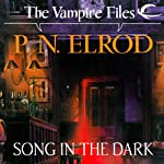 Song in the Dark: Vampire Files, Book 11 (       UNABRIDGED) by P. N. Elrod Narrated by Johnny Heller
