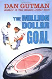 The Million Dollar Goal (Million Dollar Series)