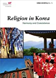 Robert Koehler Religion in Korea: Harmony and Coexistence (Korea Essentials)