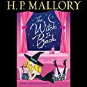 The Witch Is Back: A Jolie Wilkins Novel, Book 4 (       UNABRIDGED) by H. P. Mallory Narrated by Allyson Ryan, Steve West