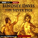 The Silver Pigs (Dramatised) Audiobook by Lindsey Davis Narrated by Full Cast