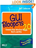 GUI Bloopers 2.0, Second Edition: Common User Interface Design Don'ts and Dos (Interactive Technologies)
