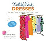 Built by Wendy Dresses: The Sew U Guide to Making a Girl