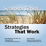 Seasonal Timing Strategies That Work | Brett Machtig,Josh Gronholz