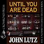 Until You Are Dead | John Lutz