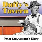 Duffy's Tavern: Peter Stuyvesant's Diary | Ed Gardner