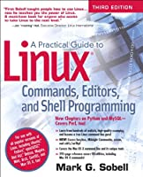 A Practical Guide to Linux Commands, Editors, and Shell Programming, 3rd Edition Front Cover