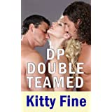 DP Double Teamed (His Girl #3) (Daddy's Girl)by Kitty Fine