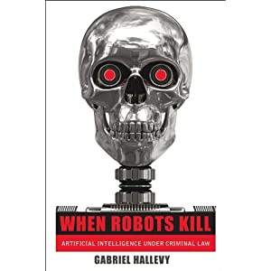 When Robots Kill: Artificial Intelligence under Criminal Law
