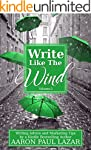 Write Like the Wind: Writing Advice a...